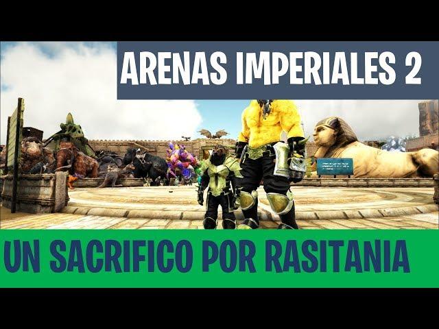 EL FINAL ?   #CAP 22 - ARK SURVIVAL - ARENAS IMPERIALES 2