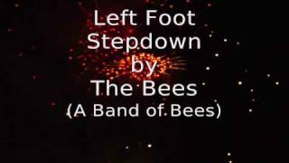 Left Foot Stepdown - The Bees (A Band of Bees)