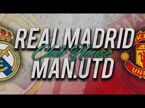 🔴 DIRECT / LIVE : REAL MADRID - MANCHESTER UNITED // Club House