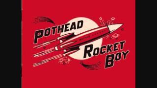 Pothead-Rocket Boy