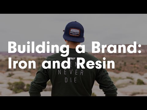 Building a Brand: Iron and Resin