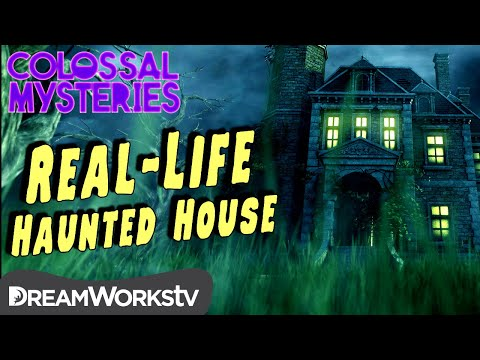 The REAL-LIFE Haunted House   COLOSSAL MYSTERIES