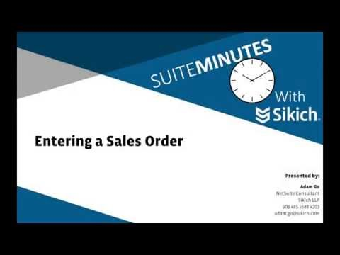 Entering a Sales Order | NetSuite Demo | Sikich LLP