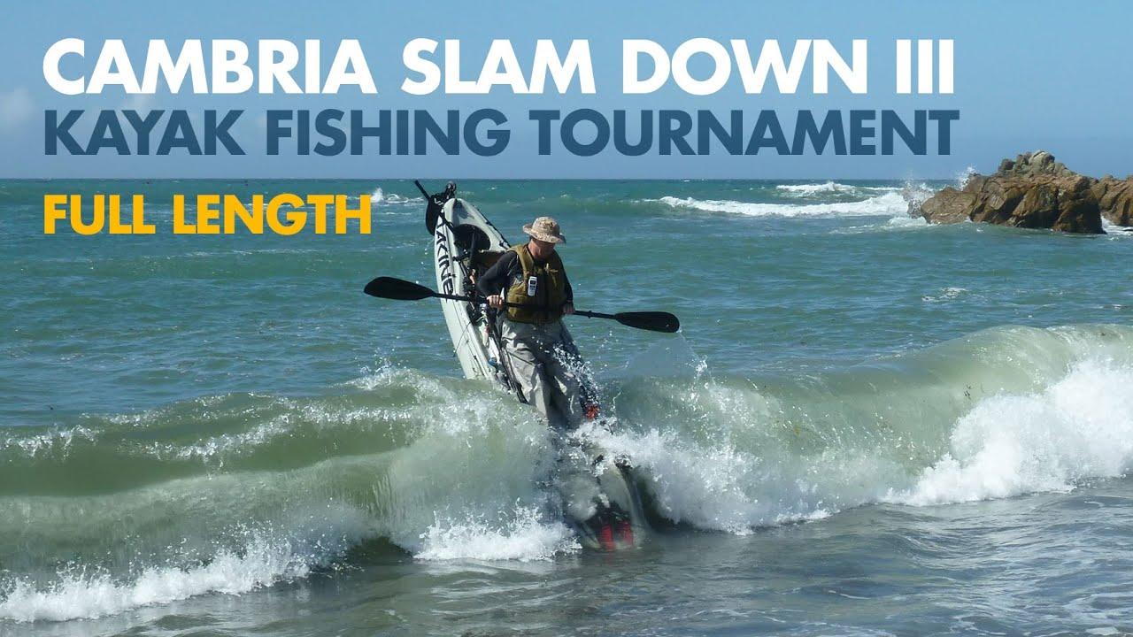 Cambria slam down 3 kayak fishing tournament full length for Kayak fishing tournaments