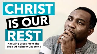 Christ Is Our Rest (Hebrew Chapter 4) by Pastor King James