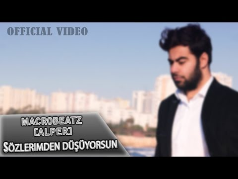 MacroBeatz [Alper] - Sözlerimden Düşüyorsun (Official Video)