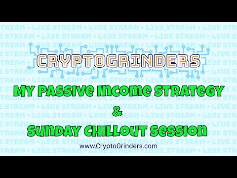 My Passive Income Strategy and Sunday Chillout Session