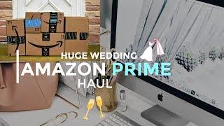 HUGE amazon prime wedding Haul must haves