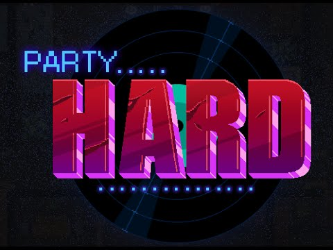 Party Hard Main Menu Song
