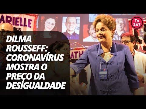 dilma-rousseff:-coronavírus-mostra-o-preço-da-desigualdade