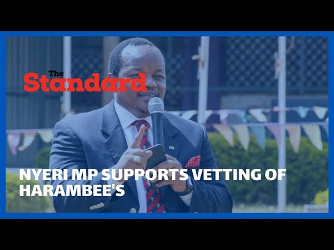 Nyeri Town MP Ngunjiri Wambugu defends proposed law to have DCI and NIS vet harambee
