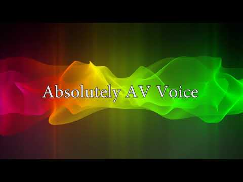 Voice Artist Absolutely AV Voice OVers for all voice recordings.