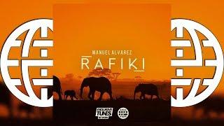 Manuel Alvarez - RAFIKI [Exclusive Tunes Network EXCLUSIVE]