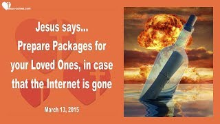 PREPARE PACKAGES FOR YOUR LOVED ONES, IN CASE THAT THE INTERNET IS GONE ❤️ Love Letter from Jesus