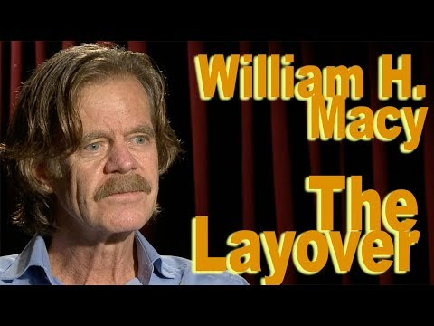 DP/30: The Layover, William H Macy