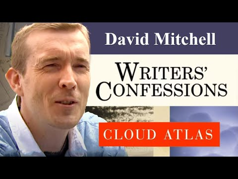 Writers' Confessions - David Mitchell Discusses the Writing Process