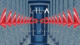 LILA / Favorite Love Song MV