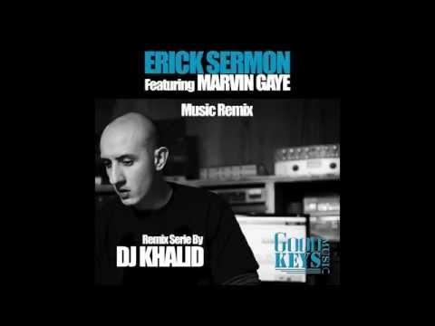 ERICK SERMON Feat. MARVIN GAYE - MUSIC (DJ KHALID Remix)
