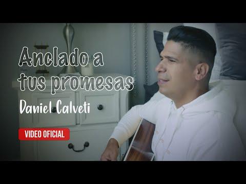 Daniel Calveti - Anclado a Tus Promesas (VIDEO OFICIAL) | Nueva Música Cristiana Para Orar 2020