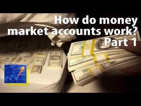 How do money market accounts work. Part1