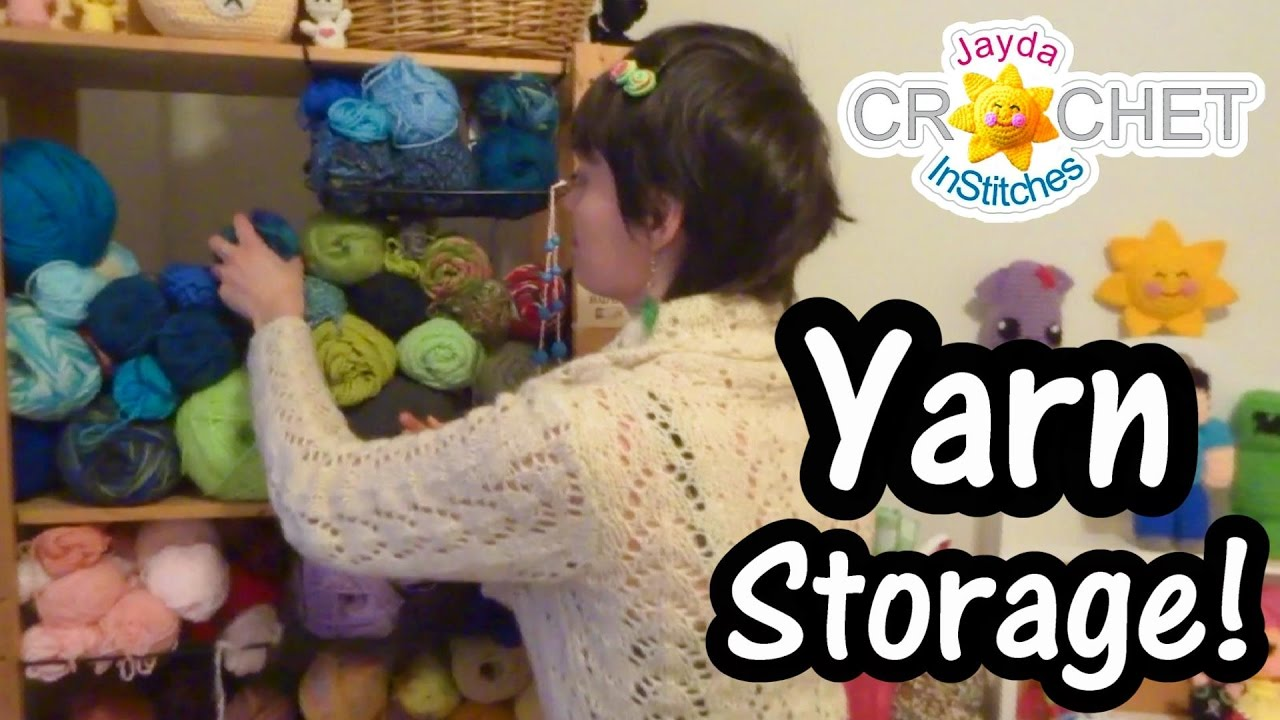 Yarn Storage Ideas Crochet Quick Tips Youtube