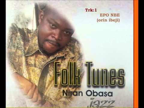 Epo Nbe Ewa Nbe (nija groove style) Niran Obasa