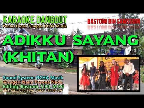 KARAOKE ADIKKU SAYANG KHITAN Adikku Sayang Khitan Karaoke Qosidah Bastomi Bin Samsudin