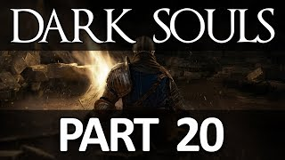 Let's Play: Dark Souls - Part 20