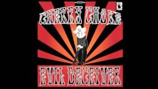 Cherry Choke - Evil Deceiver
