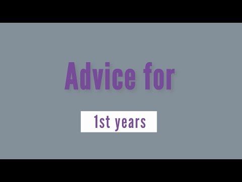 Advice For 1st Years