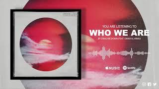 "Drag Me Down - ""Who We Are (Feat. Omar Al-Hinai) "" [Visual]"