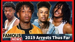 2019 Arrests Thus Far, 21 Savage, Blueface, Lil Baby, Young Nudy - What