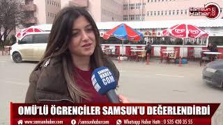 OMÜ'LÜ ÖGRENCİLER SAMSUN'U DEĞERLENDİRDİ