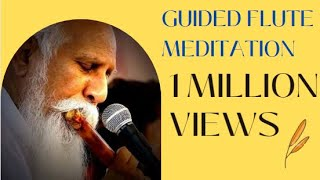Guided Flute Meditation in Telugu by Patriji