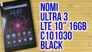 Розпакування Nomi Ultra 3 LTE 10 16GB C101030 Black