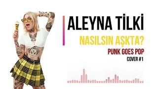 Aleyna Tilki - Nasılsın Aşkta? (Punk Goes Pop) Cover #1 Resimi