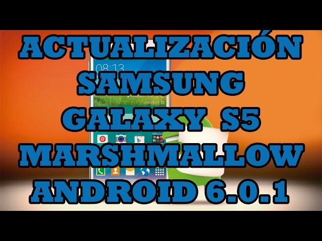 Actualizacion Oficial Samsung Galaxy S5 Android 6.0.1 Marshmallow SM-G900M