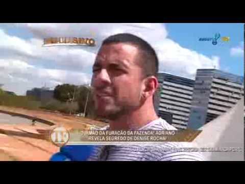 TV Fama: Irmão da Denise 'Furacão' detona membros de reality