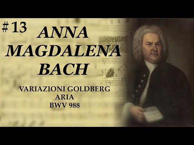 J.S.BACH -Variazioni Goldberg - ARIA - BWV 988 - NOTEBOOK ANNA MAGDALENA#13