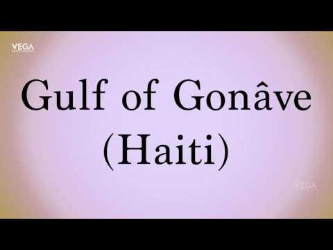 How To Pronounce Gulf of Gonave