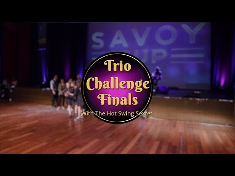 Savoy Cup 2018 - Trio Challenge Finals with The Hot Swing Sextet