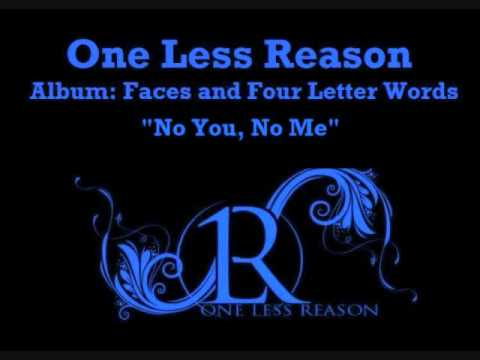 One Less Reason Faces And Four Letter Words