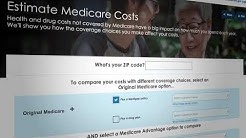 Medicare Out-of-Pocket Cost Estimator helps you estimate your spending