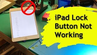 iPad Lock Button Not Working After Screen Replacement
