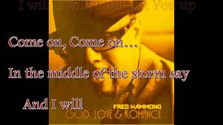 I Will Lift Him Up by Fred Hammond with lyrics