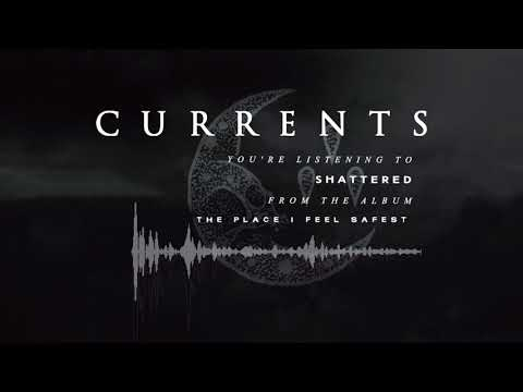 Currents - Shattered (OFFICIAL AUDIO)