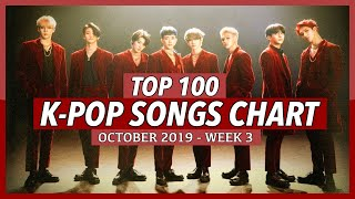 (TOP 100) K-POP SONGS CHART | OCTOBER 2019 (WEEK 3)
