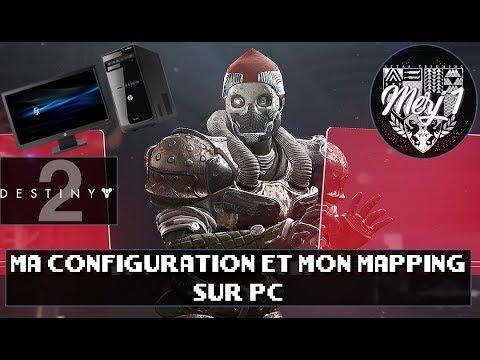 DESTINY 2 [FR] - MA CONFIGURATION ET MON MAPPING SUR PC
