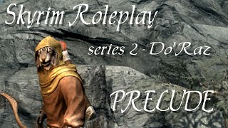 "Skyrim Roleplay Prelude ""Do"