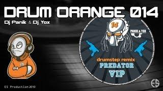 "Drumstep track ""Predator VIP"" by Dj YOX & Dj PANIK on DRUM ORANGE 0..."